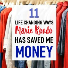 Find out how I saved money by implementing the KonMari Method of decluttering and organizing!