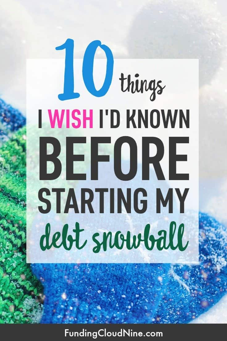 Thinking about paying off debt with the Debt Snowball Method? Check out this list of 10 things I wish I'd known before starting my debt snowball.