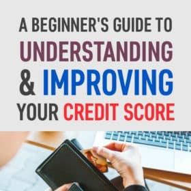 A Beginner's Guide to Understanding & Improving your Credit Score