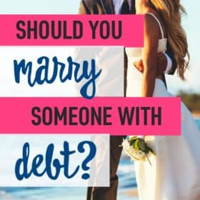 You're in love!...but your significant other has debt (some student loan debt, credit card debt, car loans, etc.). So you are wondering: Should you marry someone with debt?