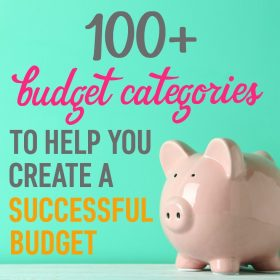 Check out this list of over 100 budget categories! These budget categories will help you create a successful budget tailored towards your lifestyle.