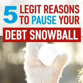 5 Reasons to Pause Your Debt Snowball