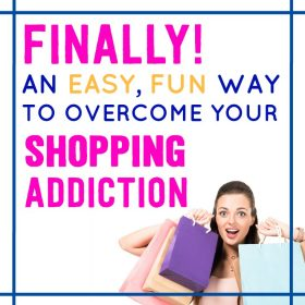 How to Stop Your Shopping Addiction (the easy, fun way)