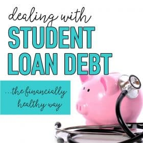 Dealing with Student Loan Debt (the financially healthy way)