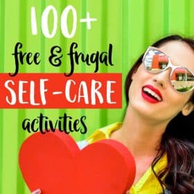 100+ Free Self-Care Ideas to Help You Cope With Life