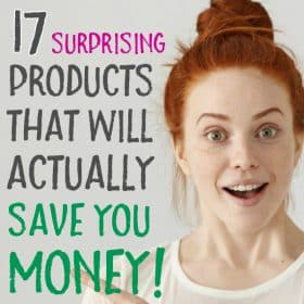 17 Surprising Products That Will Save You Money in the Long Run
