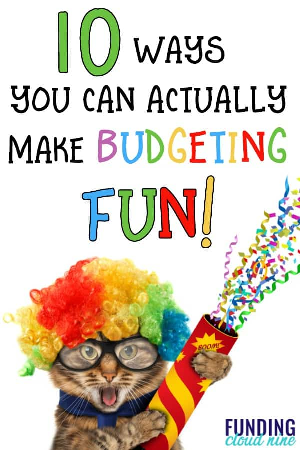 Do you struggle to budget each month? Do you find budgeting boring, stressful, or even a daunting task? Well, no more! I'm here to share with you ten ways to make budgeting FUN!